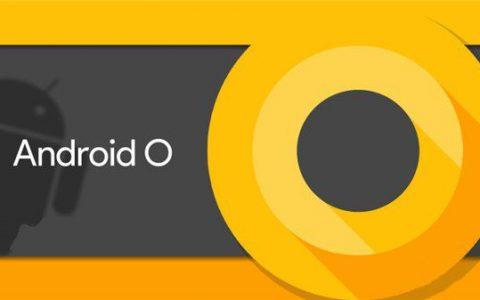 Android O新版本带来新智能体验
